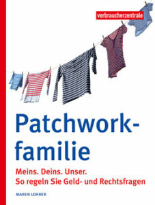 """Buchtitel des Buches """"Patchworkfamilie Meins. Deins. Unser. So regeln Sie Geld- und Rechtsfragen"""""""